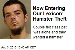 Now Entering Our Lexicon: Hamster Theft