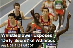 Whistleblower Exposes 'Dirty Secret' of Athletics