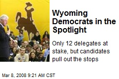 Wyoming Democrats in the Spotlight