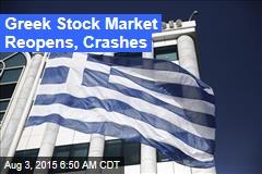 Greek Stock Market Reopens, Crashes