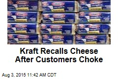 Kraft Recalls Cheese After Customers Choke