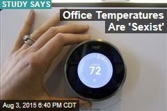 Office Temperatures Are 'Sexist'