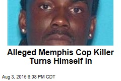 Alleged Memphis Cop Killer Turns Himself In