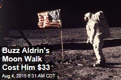 Buzz Aldrin's Moon Walk Cost Him $33