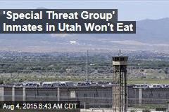 'Special Threat Group' Inmates in Utah Won't Eat