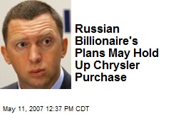 Russian Billionaire's Plans May Hold Up Chrysler Purchase