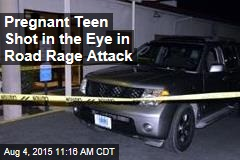 Pregnant Teen Shot in the Eye in Road Rage Attack