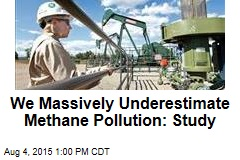We Massively Underestimate Methane Pollution: Study