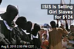 ISIS Is Selling Girl Slaves for $124