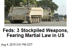 Feds: 3 Stockpiled Weapons, Fearing Martial Law in US