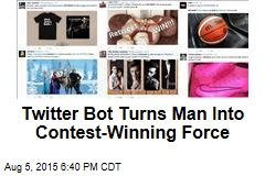 Twitter Bot Turns Man Into Contest-Winning Force