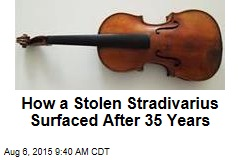 How a Stolen Stradivarius Surfaced After 35 Years