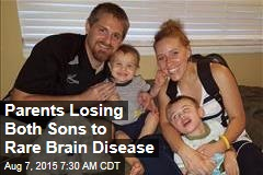 Parents Losing Both Sons to Rare Brain Disease