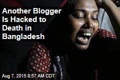 Another Blogger Is Hacked to Death in Bangladesh