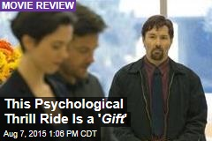 This Psychological Thrill Ride Is a ' Gift '