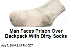 Man Faces Prison Over Backpack With Dirty Socks