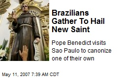 Brazilians Gather To Hail New Saint