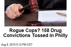 Rogue Cops? 158 Drug Convictions Tossed in Philly