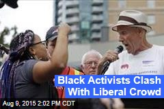 Black Activists Clash With Liberal Crowd