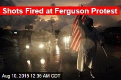Shots Fired at Ferguson Protest