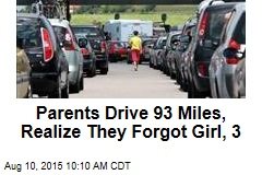 Parents Drive 93 Miles, Realize They Forgot Girl, 3