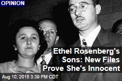 Ethel Rosenberg's Sons: New Files Prove She's Innocent