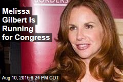 Melissa Gilbert Is Running for Congress