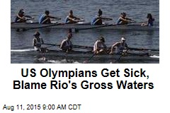 US Olympians Get Sick, Blame Rio's Gross Waters