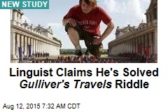 Linguist Claims He's Solved Gulliver's Travels Riddle