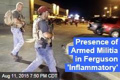 Presence of Armed Militia in Ferguson 'Inflammatory'