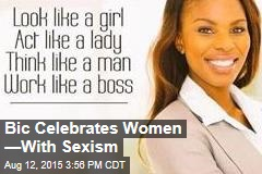 Bic Celebrates Women —With Sexism