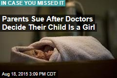 Parents Sue After Doctors Decide Their Child Is a Girl