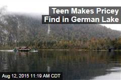 Teen Makes Pricey Find in German Lake