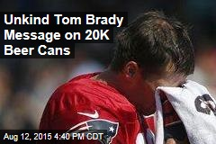 20K Beer Cans Stamped 'Tom Brady Sux'