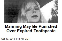 Manning to Be Punished for Toothpaste, Vanity Fair