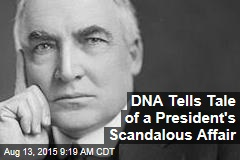 DNA Tells Tale of a President's Scandalous Affair