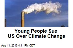 Young People Sue US Over Climate Change