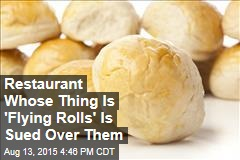 Restaurant Whose Thing Is 'Flying Rolls' Is Sued Over Them
