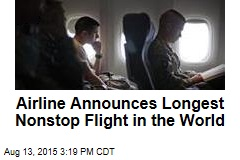 Airline Announces Longest Nonstop Flight in the World