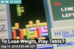 To Lose Weight, Play Tetris?