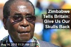 Zimbabwe Tells Britain: Give Us Our Skulls Back