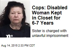 Cops: Disabled Woman Kept in Closet for 6-7 Years