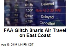 FAA Glitch Snarls Air Travel on East Coast