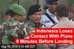 Indonesia Loses Contact With Plane 9 Minutes Before Landing