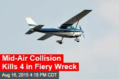 Mid-Air Collision Kills 4 in Fiery Wreck