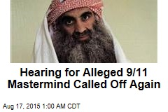 Hearing for 9/11 Mastermind Called Off Once Again