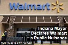 Indiana Mayor Declares Walmart a Public Nuisance