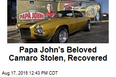 Papa John's Beloved Camaro Stolen, Recovered