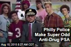 Philly Police Make Super Odd Anti-Drug PSA