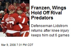 Franzen, Wings Hold Off Rival Predators